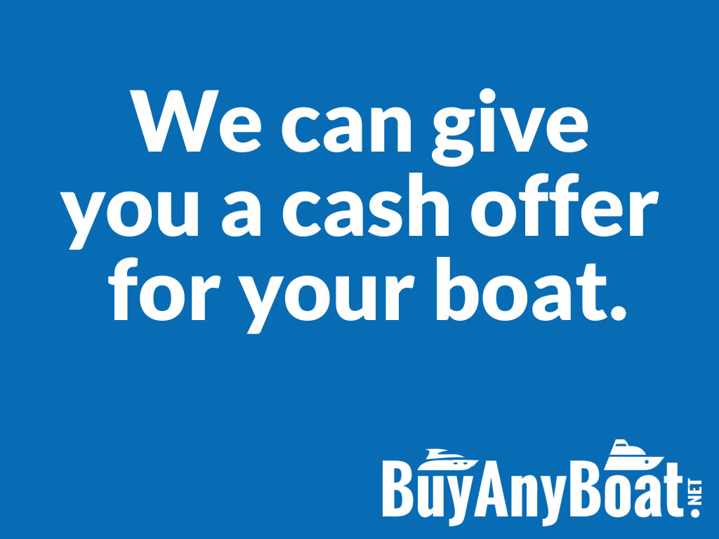 we can give you a cash offer for your boat
